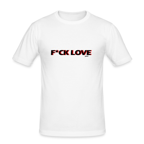 f*ck love - slim fit T-shirt