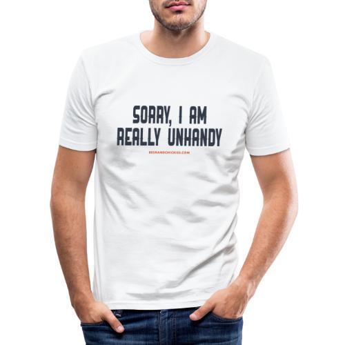 Sorry, I am really unhandy - t-shirt - Mannen slim fit T-shirt