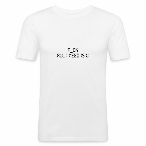 F_CK TOUT CE QUE J'AI BESOIN EST U - T-shirt près du corps Homme