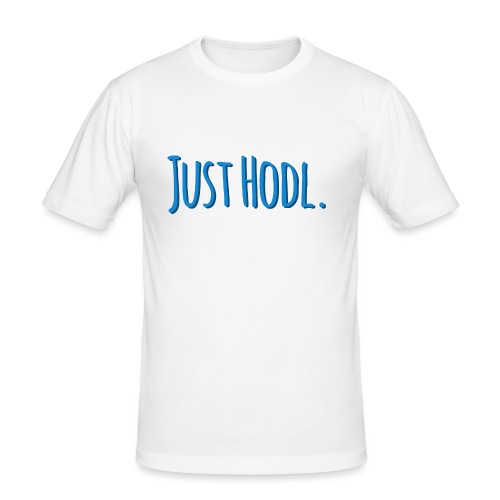 Just Hodl. - Männer Slim Fit T-Shirt