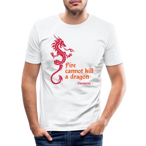 Fire cannot kill a dragon - Maglietta aderente da uomo