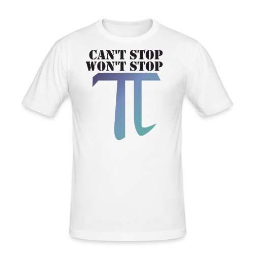Pi Day Cant Stop Wont Stop Shirt Hell - Männer Slim Fit T-Shirt