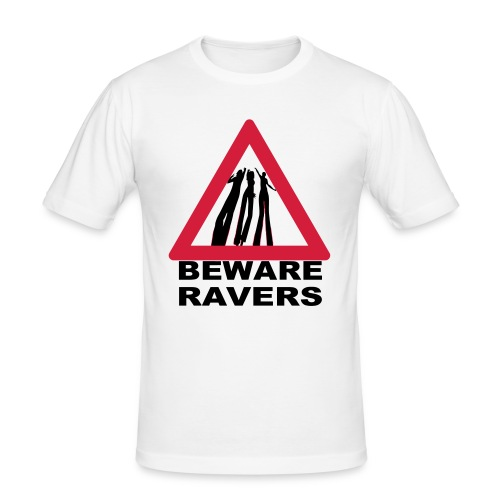 Beware of Ravers Warning Sign - Men's Slim Fit T-Shirt