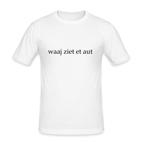 waaj ziet et aut - Mannen slim fit T-shirt
