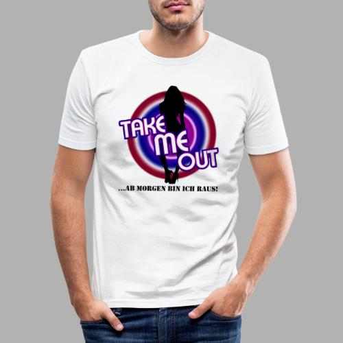 Take me out_Sie_Var. 2 - Männer Slim Fit T-Shirt