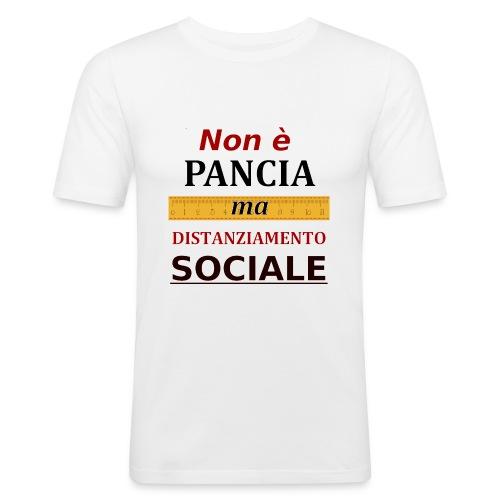Non è Pancia ma Distanziamento Sociale - Maglietta aderente da uomo