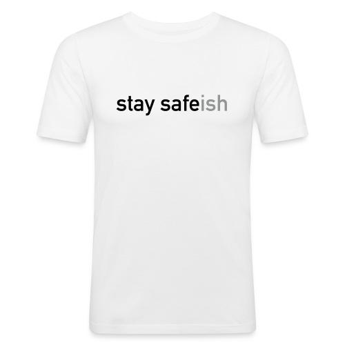 Stay Safe(ish) - Men's Slim Fit T-Shirt