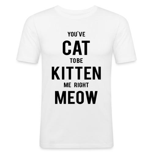 CAT to be KITTEN me - Männer Slim Fit T-Shirt