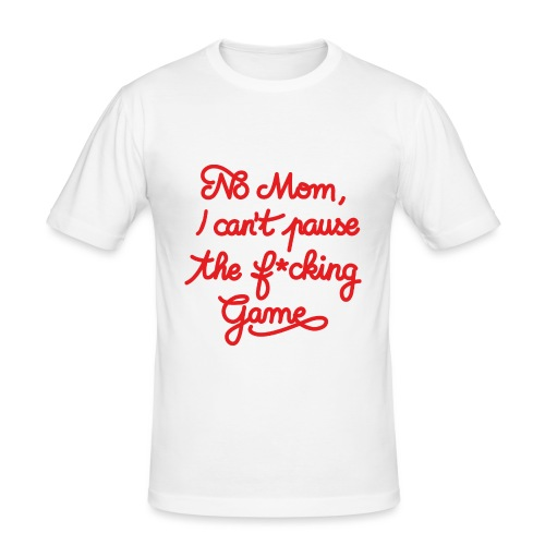NO MOM I CAN'T PAUSE THE F* GAME! CS:GO - Men's Slim Fit T-Shirt