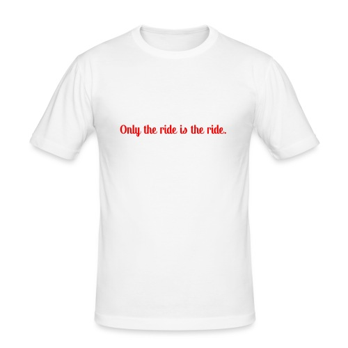 The Ride. - Männer Slim Fit T-Shirt