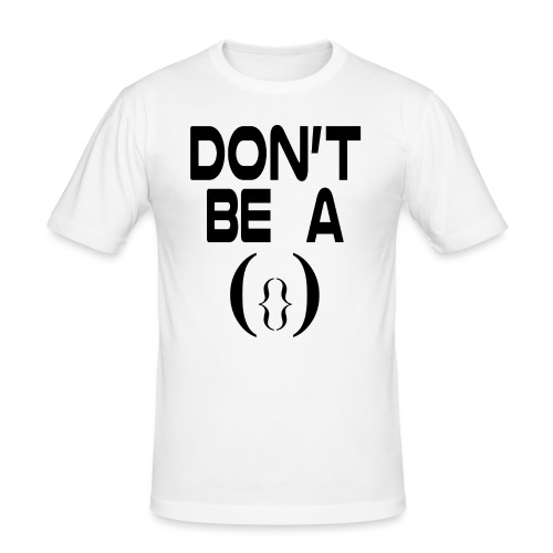 Don' t Be A Pussy - Men's Slim Fit T-Shirt