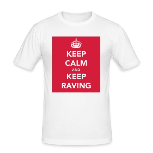 Keep Calm & Keep Raving - Men's Slim Fit T-Shirt