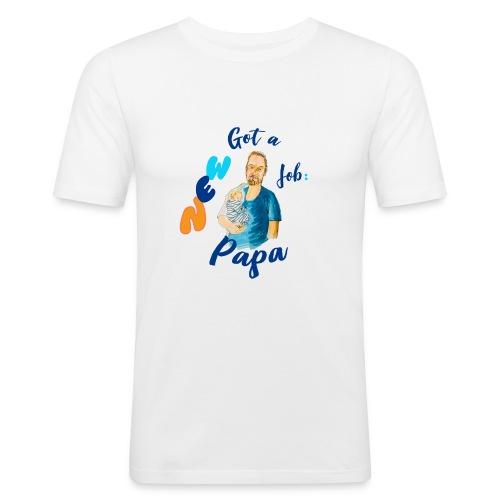 Got a new Job : Papa! Geschenk für Papas - Männer Slim Fit T-Shirt