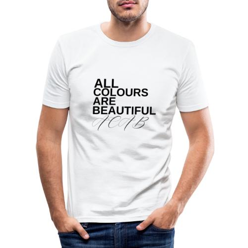 All Colours Are Beautiful ACAB - Männer Slim Fit T-Shirt