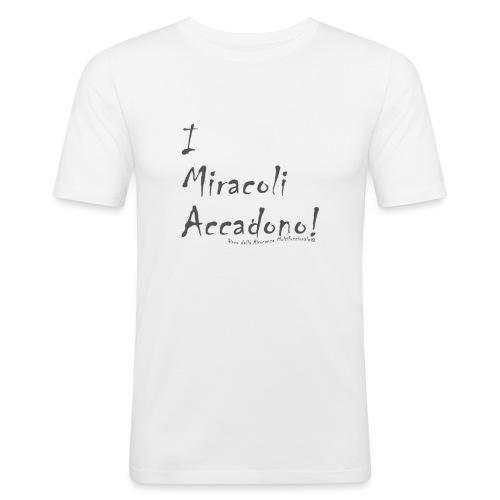 i miracoli accadono - Maglietta aderente da uomo