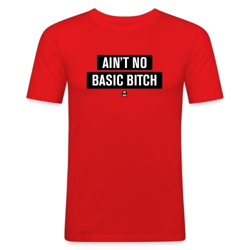 aint your basic bitch - Männer Slim Fit T-Shirt