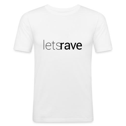 letsrave - Männer Slim Fit T-Shirt