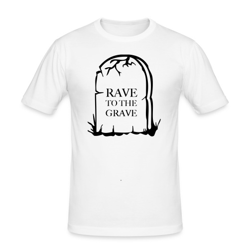 Rave to the Grave - Men's Slim Fit T-Shirt