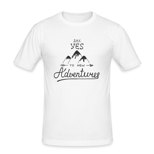 say_yes_to_new_adventures - Männer Slim Fit T-Shirt