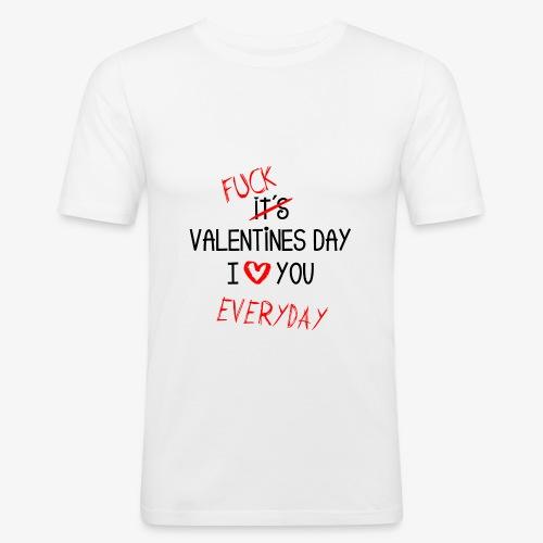 I love you everyday - Männer Slim Fit T-Shirt