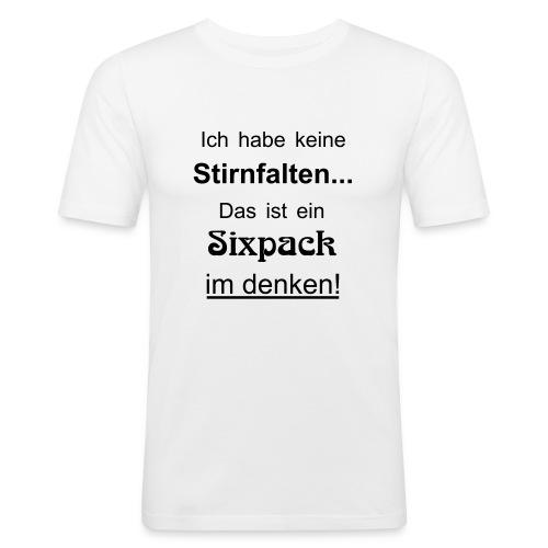 Keine Stirnfalten - das ist ein Sixpack im denken - Männer Slim Fit T-Shirt