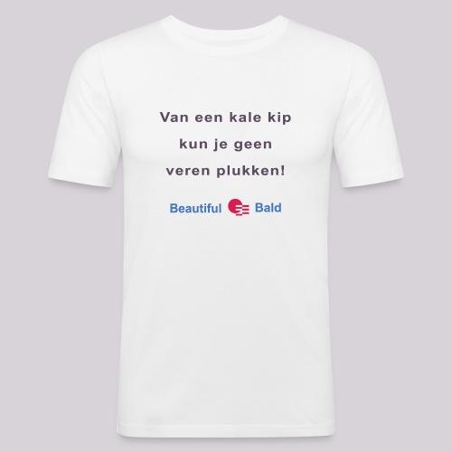 Van een kale kip b - Mannen slim fit T-shirt