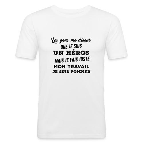 les gens me disent que je suis un héros - T-shirt près du corps Homme