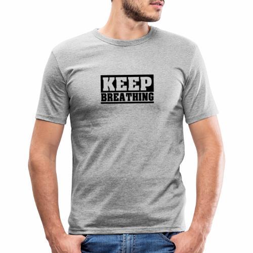 KEEP BREATHING Spruch, atme weiter, schlicht - Männer Slim Fit T-Shirt