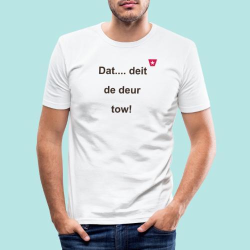 Dat deit de deur tow def ms verti b - Mannen slim fit T-shirt