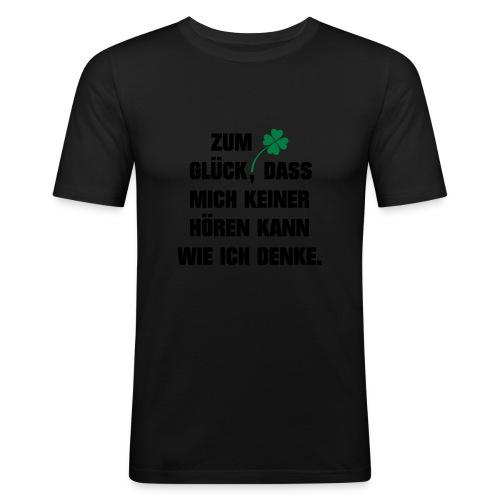 Zum Glück daß mich keiner hören kann wie ich denke - Männer Slim Fit T-Shirt