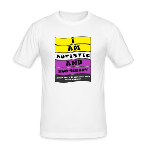 Autistic and Non-binary | Funny Quote - Men's Slim Fit T-Shirt