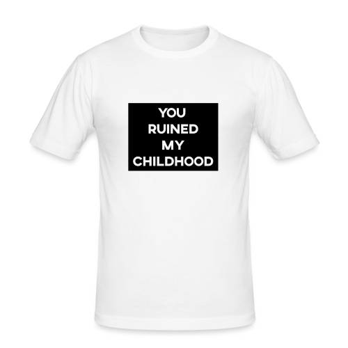YOU RUINED MY CHILDHOOD Design - Men's Slim Fit T-Shirt