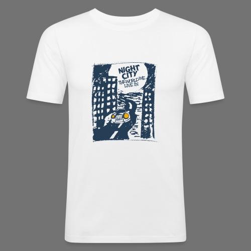 Night City - maailma, jossa elämme - Miesten tyköistuva t-paita
