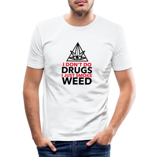 I Don´t do Drungs I just smoke Weed - Männer Slim Fit T-Shirt