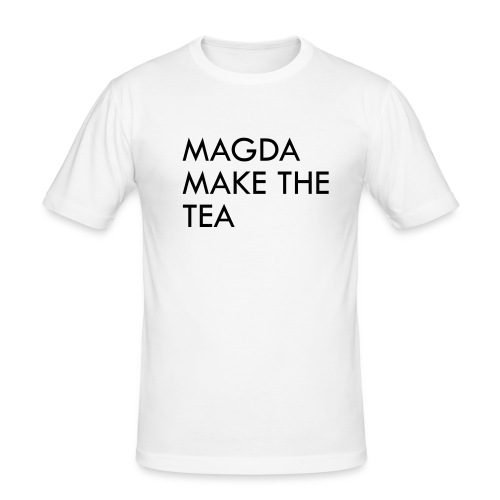magda make the tea - Men's Slim Fit T-Shirt