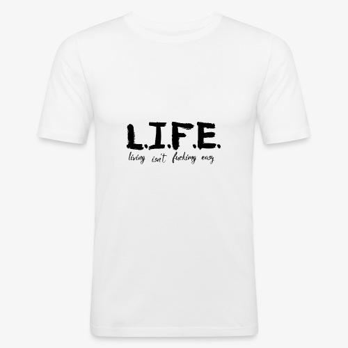 Life isn´t easy - Männer Slim Fit T-Shirt