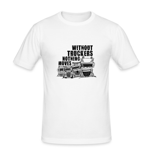0911 without truckers nothing moves - Mannen slim fit T-shirt