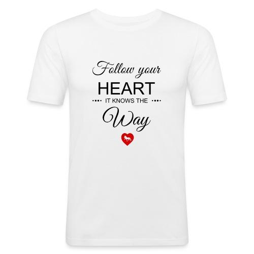 follow your heartbesser - Männer Slim Fit T-Shirt