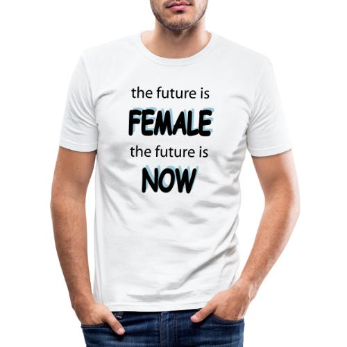 Future Female Now - Männer Slim Fit T-Shirt