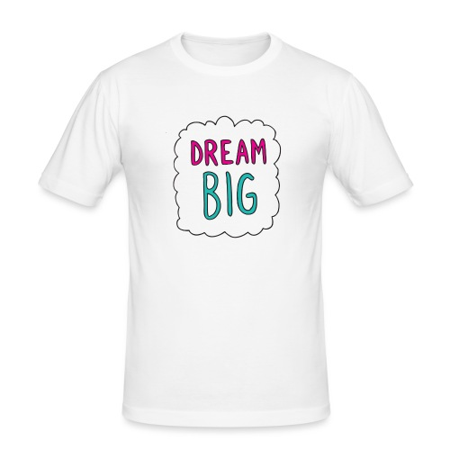 Dream Big quote. - Men's Slim Fit T-Shirt