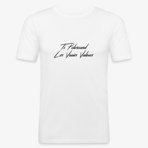 Ti Polosound - Les vraies Valeurs txt - T-shirt près du corps Homme