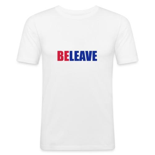BeLeave - Men's Slim Fit T-Shirt