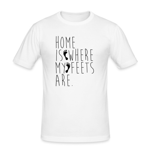 Home is where my feets are - Maglietta aderente da uomo