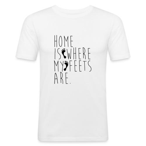Home is where my feets are - Maglietta aderente da uomo