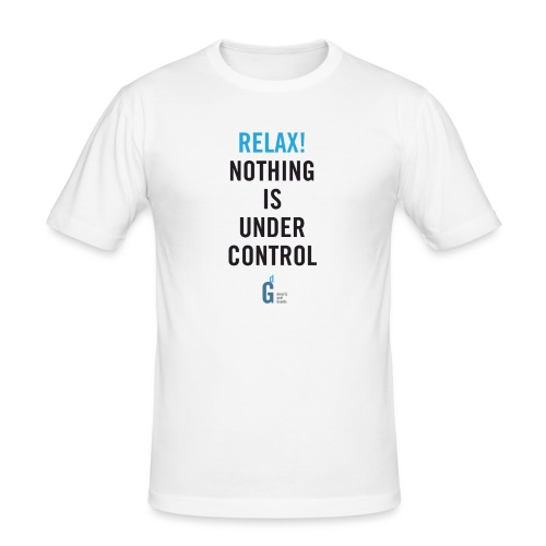 RELAX Nothing is under control IV - Men's Slim Fit T-Shirt