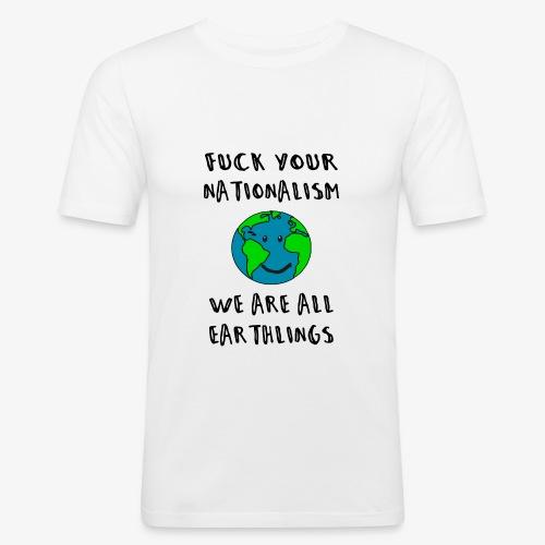 F*CK Your Nationalism - Männer Slim Fit T-Shirt