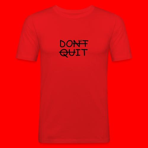 Don't Quit, Do It - Herre Slim Fit T-Shirt