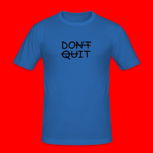 Don't Quit, Do It - Herre Slim Fit T-Shirt