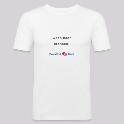 Geen haar krenken - Mannen slim fit T-shirt