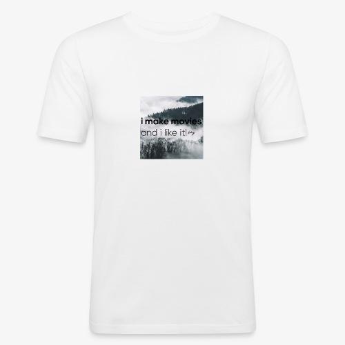 i make movies, and i like it - slim fit T-shirt